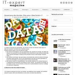 IT-expert Magazine Gouvernance des données : Etes-vous « Data Centric » ?