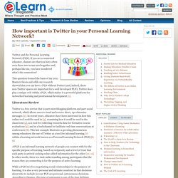 How important is Twitter in your Personal Learning Network?