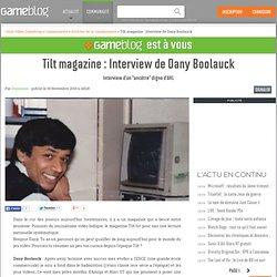 """Tilt magazine : Interview de Dany Boolauck - Interview d'un """"ancêtre"""" digne d'AHL"""