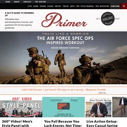 Primer | Online Men's Magazine | Lifestyle of the Millennial Man