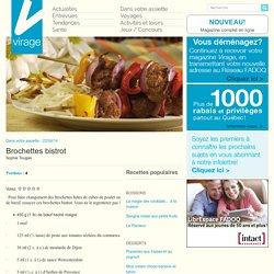 Virage – Le magazine en ligneBrochettes bistrot - Virage - Le magazine en ligne