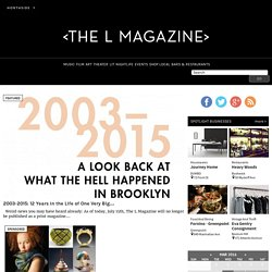The L Magazine - New York City's Local Event and Arts & Culture Guide