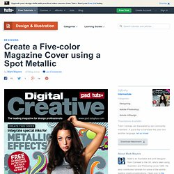 Create a Five-color Magazine Cover using a Spot Metallic