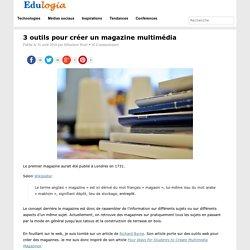 3 outils pour créer un magazine multimédia