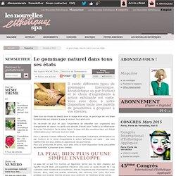 Le gommage naturel dans tous ses états - Article de Octobre 2011
