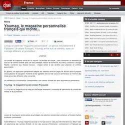 Youmag, le magazine personnalisé français qui monte...