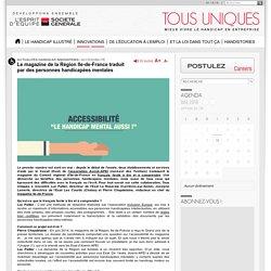Le magazine de la Région Ile-de-France traduit par des personnes handicapées mentales