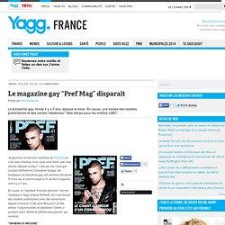"Le magazine gay ""Pref Mag"" disparaît"