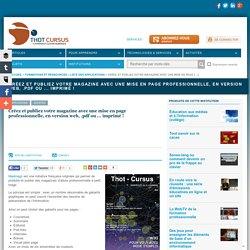 Créez et publiez votre magazine avec une mise en page professionnelle, en version web, .pdf ou ... imprimé !