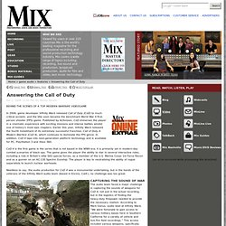 Mix magazine profiles the Infinity Ward videogame title Call of Duty 4, a first person shooter video game featured in Mix magazine February 2008