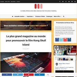 Le plus grand magazine au monde pour promouvoir le film Kong Skull Island