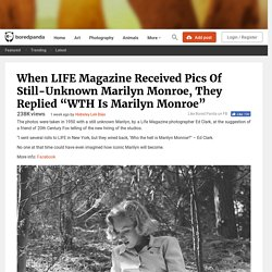When LIFE Magazine Received Pics Of Still-Unknown Marilyn Monroe, They Replie...