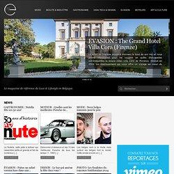 LE magazine de référence du Luxe & Lifestyle en Belgique, De referentie voor al wat luxe en lifestyle is in België.