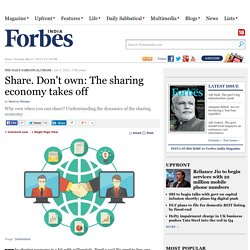 Share. Don't own: The sharing economy takes off