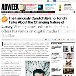 W Magazine's Editor in Chief Stefano Tonchi Talks About the Changing Nature of Luxury