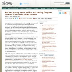 Student privacy issues, ethics, and solving the guest lecturer dilemma in online courses