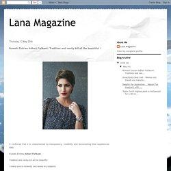 Lana Magazine: Kuwaiti Entries Adhari Failkawi: Tradition and vanity kill all the beautiful !