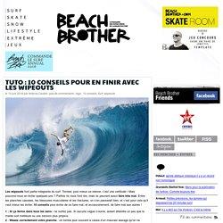 Tuto : 10 conseils pour en finir avec les wipeouts - Beachbrother MagazineBeachbrother Magazine