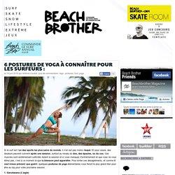 6 postures de yoga à connaître pour les surfeurs : - Beachbrother MagazineBeachbrother Magazine