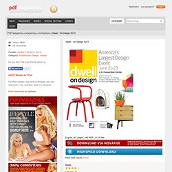 Dwell - On Design 2013 » PDF Magazines - Download Free Digital Magazines in PDF Format for iPad, Android Tablets and PC