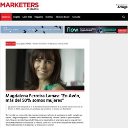 "Magdalena Ferreira Lamas: ""En Avón, más del 50% somos mujeres"" - Marketers by Adlatina - El hub del marketing latino"