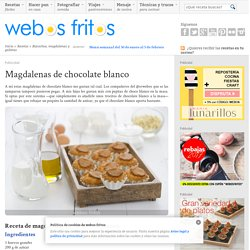Magdalenas de chocolate blanco