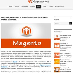 Why Magento CMS is More in Demand for E-commerce Business? – Magento Store Blog