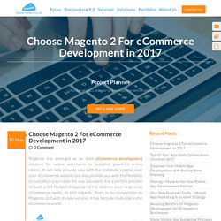 Choose Magento 2 For eCommerce Development in 2017