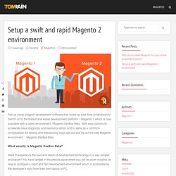 Setup a swift and rapid Magento 2 environment  - Tomrain