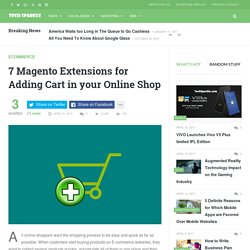 7 Magento Extensions for Adding Cart in your Online Shop - Tech Sparkle