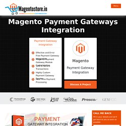 Magento Payment Gateways Integration Service India, Gurgaon