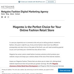 Magento is the Perfect Choice for Your Online Fashion Retail Store
