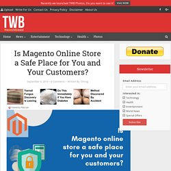 How to make your Magento 2 eCommerce site a safe place for you & your clients?