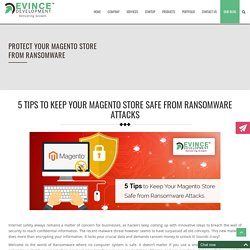 5 Tips to Keep Your Magento Store Safe from Ransomware Attacks