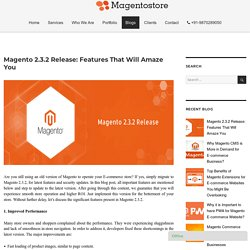 Magento 2.3.2 Release: Features That Will Amaze You – Magento Store Blog