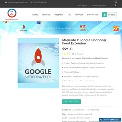 The Best Google Shopping Feed Extension for Magento 2 at $59