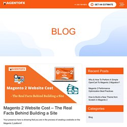 Magento 2 Website Cost - The Real Facts Behind Building a Site