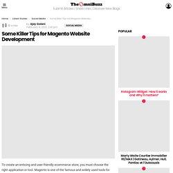 Some Killer Tips for Magento Website Development