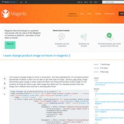 magento2 - I want change product image on hover in magento 2 - Magento Stack Exchange