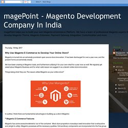 magePoint - Magento Development Company In India: Why Use Magento E-Commerce to Develop Your Online Store?