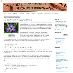 """mages' blog: Say it in R with """"by"""", """"apply"""" and friends"""
