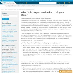 What Skills do you need to Run a Magento Store? / MageTraining - Magento Merchant Training Service : Magento Training