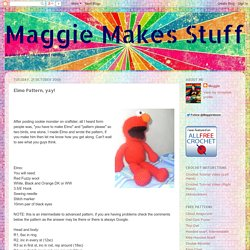 Maggie Makes Stuff: Elmo Pattern, yay!