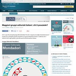 Maggiori gruppi editoriali italiani: chi li possiede?