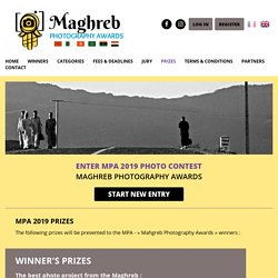 Maghreb Photography Awards - Photo Contest - Prizes