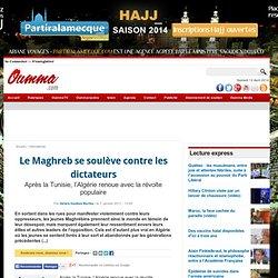 Le Maghreb se soulève contre les dictaeurs - Oumma.com