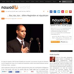 Dur, dur, dur… d'être Maghrébin et républicain … » Nawaat de Tunisie - Tunisia