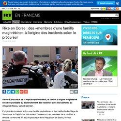 Rixe en Corse : des «membres d'une famille maghrébine» à l'origine des incidents selon le procureur