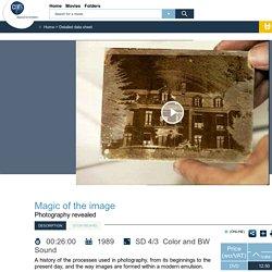 Magic of the image - Histoire de la photographie