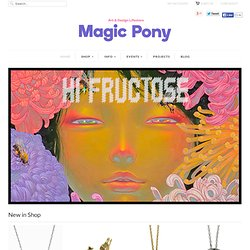 Welcome to Magic Pony l Designer Toys, Artist Multiples, Books & more